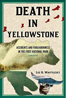 10 ways to die in Yellowstone by Lee H. Whittlesey