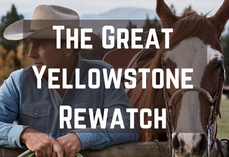 The Great Yellowstone Rewatch